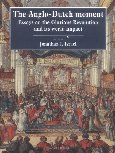 Download The Anglo Dutch Moment: Essays on the Glorious Revolution and its World Impact ebook