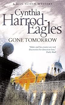 Gone Tomorrow (A Bill Slider Mystery) by [Harrod-Eagles, Cynthia]