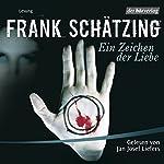 Ein Zeichen der Liebe (TV-Kommissare lesen Krimis) | Frank Schätzing