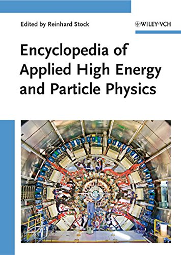 Encyclopedia of Applied High Energy and Particle Physics (Encyclopedia of Applied Physics)