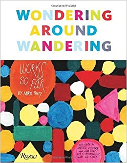 Wondering Around Wandering: Work-So-Far by Mike Perry April 3, 2012