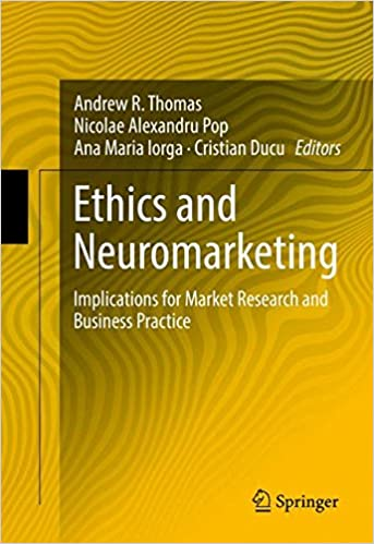 Ethics and Neuromarketing: Implications for Market Research and Business Practice: Amazon.es: Andrew R. Thomas, Nicolae Alexandru Pop, Ana Maria Iorga: ...