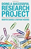 img - for Doing a Successful Research Project: Using Qualitative or Quantitative Methods by Davies, Martin Brett, Hughes, Nathan(March 21, 2014) Paperback book / textbook / text book