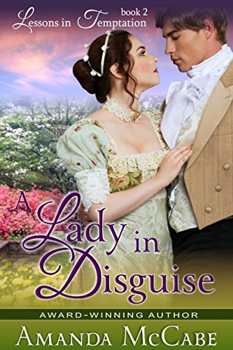 A Lady in Disguise (Lessons in Temptation Series Book 2) cover
