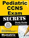 Pediatric CCNS Exam Secrets Study Guide: CCNS Test Review for the Pediatric Acute and Critical Care Clinical Nurse Specialist Certification Exam
