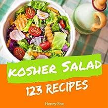 Kosher Salads 123: Enjoy 123 Days With Amazing Kosher Salad Recipes In Your Own Kosher Salad Cookbook! (Kosher Ketogenic Diet Cookbook, Healthy Kosher Cookbook, Kosher Vegetarian Cookbook) [Book 1]
