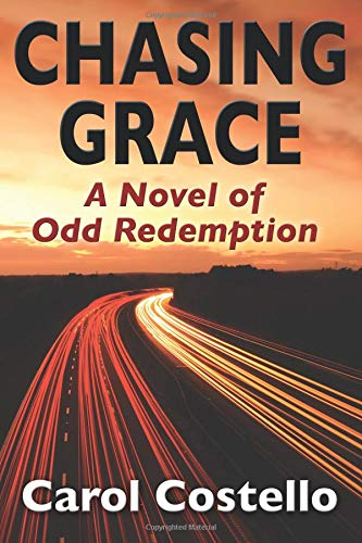Chasing Grace: A Novel of Odd Redemption pdf