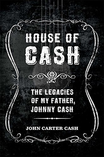 House of Cash: The Legacies of My Father, Johnny Cash