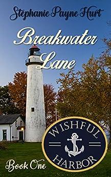 Breakwater Lane (Wishful Harbor Book 1) by [Hurt, Stephanie]