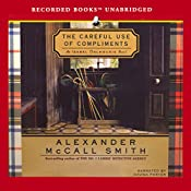 The Careful Use of Compliments: An Isabel Dalhousie Novel   Alexander McCall Smith