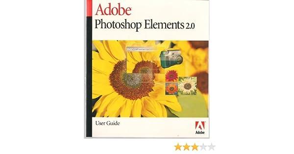 adobe photoshop elements 2 0 user guide editor 0718659281502 rh amazon com Adobe Photoshop Elements 13 Adobe Dreamweaver