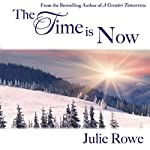 The Time Is Now | Julie Rowe