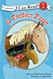 A Perfect Pony, Dandi Daley Mackall, 0310717833