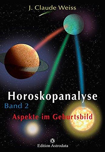 Horoskopanalyse, Bd.2: Aspekte im Geburtsbild (Edition Astrodata) Gebundenes Buch – 1998 J Claude Weiss 3907029283 Astrologie Anthroposophie