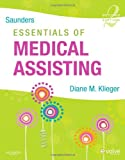 Saunders Essentials of Medical Assisting, Klieger, Diane M., 1416056742