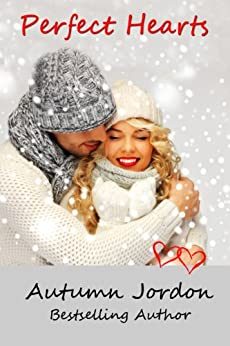 PERFECT HEARTS (A VALENTINES DAY ROMANCE) (PERFECT LOVE SERIES Book 2) by [Jordon, Autumn]