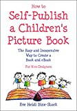 how to design a book cover - How to Self-Publish a Children's Picture Book: The Easy and Inexpensive Way to Create a Book and eBook: For Non-Designers