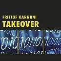 Takeover Hörbuch von Fritjof Karnani Gesprochen von: Manuel Kressin