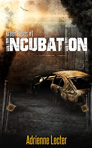 Incubation: Green Fields #1 by [Lecter, Adrienne]