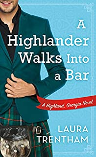 Book Cover: A Highlander Walks into a Bar: A Highland, Georgia Novel