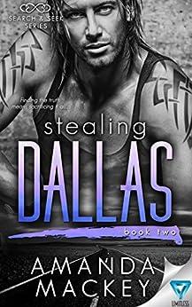 Stealing Dallas (Search & Seek Book 2) by [Mackey, Amanda]