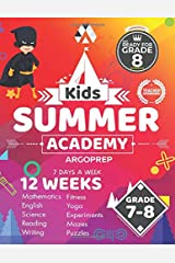 Kids Summer Academy by ArgoPrep - Grades 7-8: 12 Weeks of Math, Reading, Science, Logic, Fitness and Yoga | Online Access Included | Prevent Summer Learning Loss Paperback