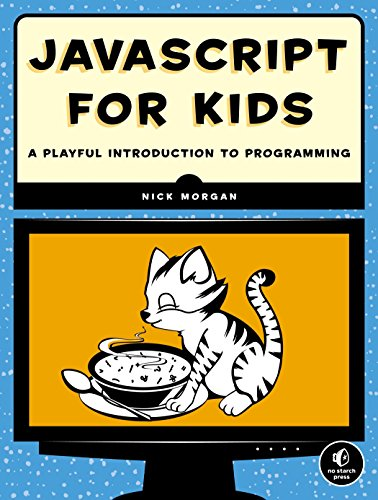 JavaScript for Kids: A Playful Introduction to Programming by No Starch Press