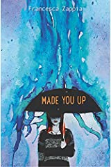 Made You Up Paperback