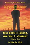1: Your Body Is Talking Are You Listening? Volume One: The Body/Mind Medicine Connection Energy Psychology/Energy Medicine How the Mind Works