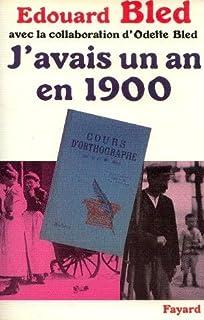 J'avais un an en 1900, Bled, Édouard