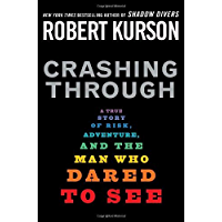 Crashing Through: A True Story of Risk, Adventure, and the Man Who Dared to See (English Edition)
