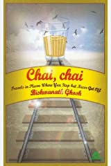 Chai, Chai: Travels in Places Where You Stop But Never Get Off Kindle Edition