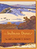img - for The INDIANA DUNES REVEALED: The Art of Frank V. Dudley by James R. Dabbert (2006-09-22) book / textbook / text book