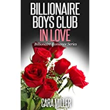 Billionaire Boys Club in Love (Billionaire Romance Series Book 7)