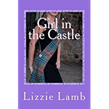 Girl in the Castle: - a funny, heart warming highland romance