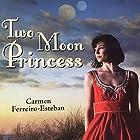 Two Moon Princess Hörbuch von Carmen Ferreiro-Esteban Gesprochen von: Kinza Lott