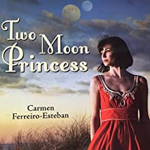 Two Moon Princess Audiobook by Carmen Ferreiro-Esteban Narrated by Kinza Lott