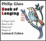 Book of Longing: A Song Cycle based on the Poetry and Images of Leonard Cohen