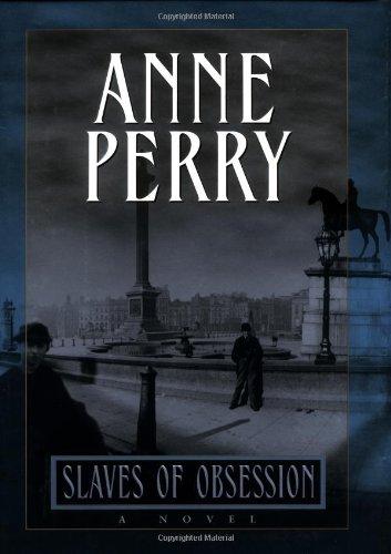 Slaves of Obsession (William Monk Novels) ()