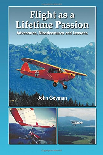 Flight as a Lifetime Passion: Adventures, Misadventures and Lessons
