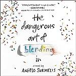 The Dangerous Art of Blending In | Angelo Surmelis