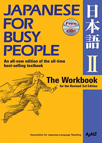 Japanese for Busy People II: The Workbook for the Revised 3rd Edition incl. 1 CD (Japanese for Busy People Series)