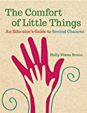 The Comfort of Little Things: An Educator's Guide to Second Chances