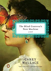 The Blind Contessa's New Machine by Carey Wallace ebook deal