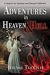 Adventures in Heaven and Hell