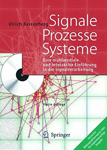 Signale - Prozesse - Systeme: Eine multimediale und interaktive Einführung in die Signalverarbeitung: Eine Multimediale Und Interaktive Einfuhrung in Die Signalverarbeitung