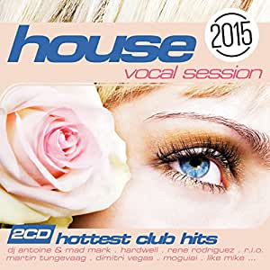 Various artists house the vocal session 2015 amazon for Vocal house songs