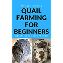 Quail Farming For Beginners: Everything You Need To Know (Revised And Updated)