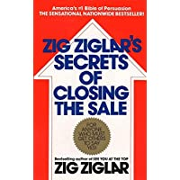Zig Ziglar's Secrets of Closing the Sale: For Anyone Who Must Get Others to Say Yes!