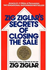 Zig Ziglar's Secrets of Closing the Sale: For Anyone Who Must Get Others to Say Yes! Paperback